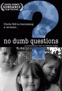 No Dumb Questions: A Documentary About Teaching 3 Kids Why Their Uncle Is Becoming a Woman