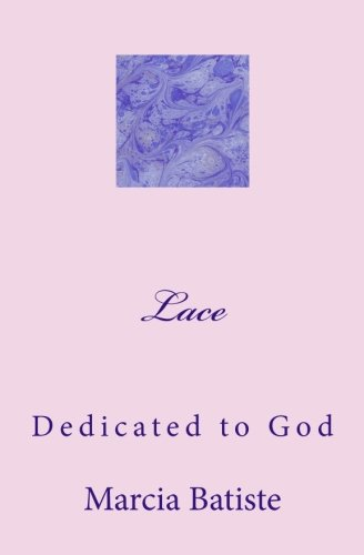 Lace: Dedicated to God
