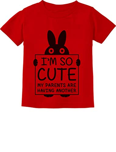 I'm So Cute My Parents are Having Another Funny Toddler/Infant Kids T-Shirt 4T Red