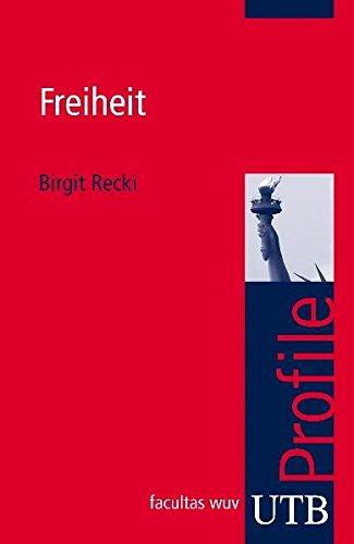 Freiheit (utb Profile, Band 3233) Taschenbuch – 7. Oktober 2009 Birgit Recki UTB GmbH 3825232336 Unfreiheit
