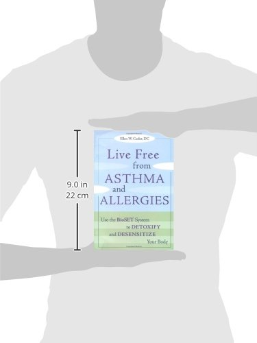 Live Free from Asthma and Allergies: Use the BioSET System to Detoxify and Desensitize Your Body                         (Paperback)