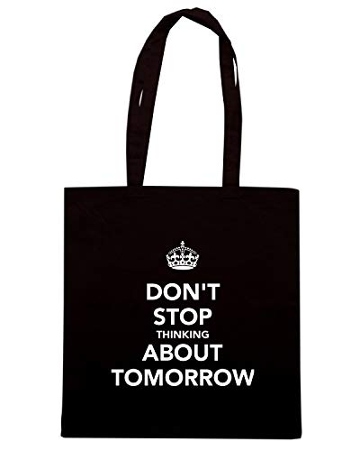 Speed Borsa Nera STOP THINKING Shopper TKC3671 ABOUT DON'T Shirt TOMORROW ff4qZwr