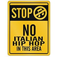 Stop No Italian Hip Hop in this area - Music - Parking Sign [ Decorative Novelty Sign Wall Plaque ] ()