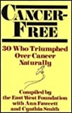 img - for Cancer-Free: 30 Who Triumphed over Cancer Naturally by East West Foundation (1992-03-06) book / textbook / text book
