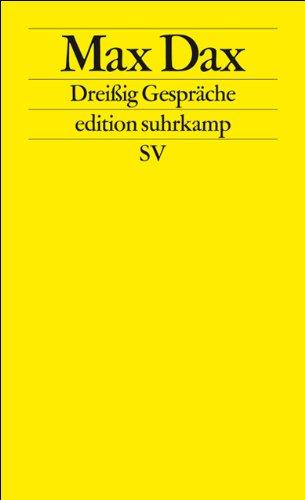 Dreißig Gespräche Taschenbuch – 8. Dezember 2008 Max Dax Dreißig Gespräche Suhrkamp Verlag 3518125583