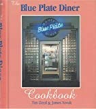 img - for The Blue Plate Diner Cookbook by Lloyd, Tim, Novak, James, Whalen, Sara, Blue Plate Diner (Madison, Wis.) (July 1, 1999) Hardcover book / textbook / text book