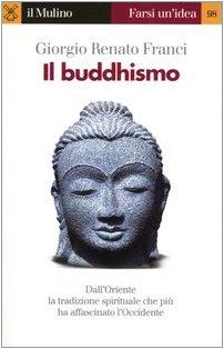 Il buddhismo Copertina flessibile – 18 mar 2004 Giorgio R. Franci Il Mulino 8815096833 Buddismo