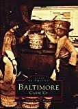 Baltimore Close Up, Christopher T. George, 0752409069