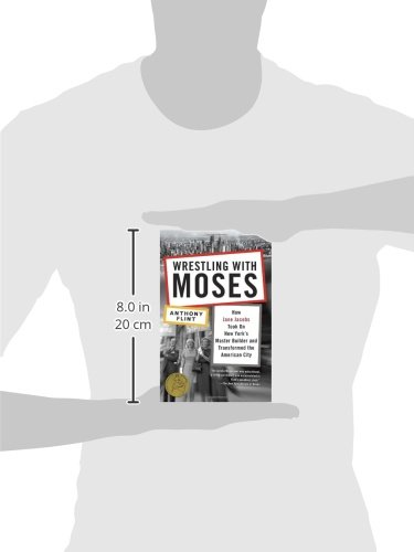 Wrestling with moses how jane jacobs took on new yorks master wrestling with moses how jane jacobs took on new yorks master builder and transformed the american city anthony flint 9780812981360 amazon books fandeluxe Choice Image