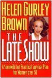 The Late Show, Helen Gurley Brown, 0688100171