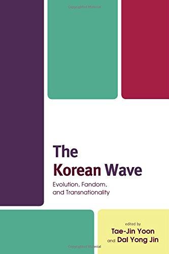 The Korean Wave: Evolution, Fandom, and Transnationality