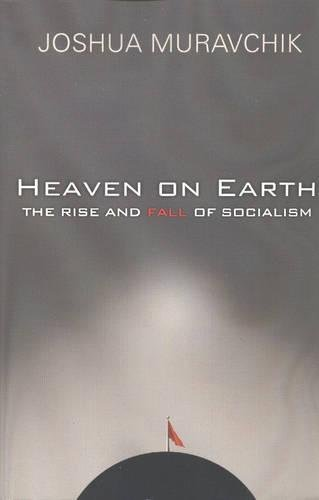 Heaven On Earth: The Rise and Fall of Socialism (Brief Encounters)