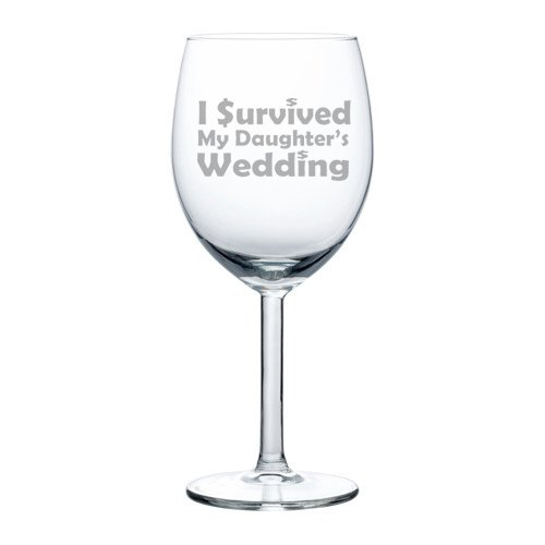 10 oz Wine Glass Funny Mother Father of the Bride I survived my daughter's wedding (Bride Daughter My)