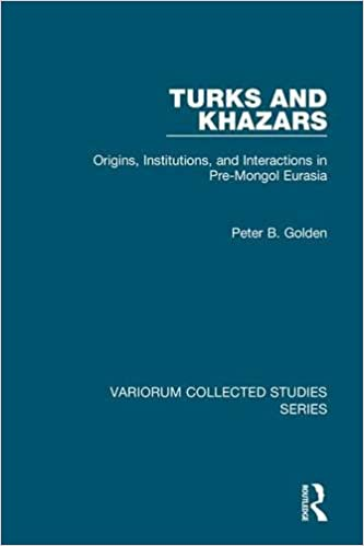 Amazon turks and khazars origins institutions and turks and khazars origins institutions and interactions in pre mongol eurasia variorum collected studies 9781409400035 peter b golden books fandeluxe Images