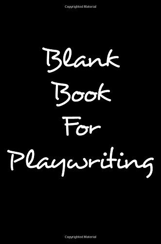 Download Blank Book For Playwriting: 6 x 9, 108 Lined Pages (diary, notebook, journal) PDF