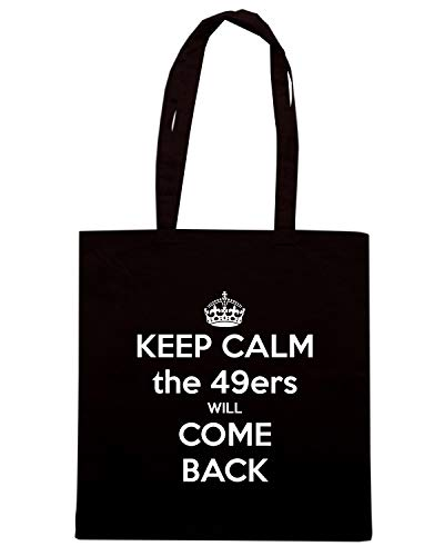 Speed THE Borsa Shirt COME WILL 49ERS Shopper TKC3122 BACK CALM KEEP Nera TCTA1rwqx