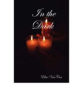 [ In the Dark [ IN THE DARK ] By Vancise, Elise ( Author )Aug-01-2007 Paperback