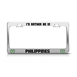 Elvira Jasper I'D RATHER BE IN PHILIPPINES Country Chrome Metal License Plate Frame