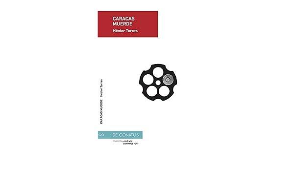 Caracas muerde (¿Qué nos contamos hoy? nº 7) eBook: Torres, Héctor ...