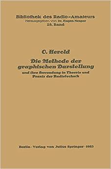 Die Methode der graphischen Darstellung und ihre Anwendung in Theorie und Praxis der Radiotechnik (Bibliothek des Radio Amateurs (geschlossen))