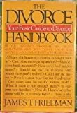 The Divorce Handbook, James T. Friedman, 0394523571