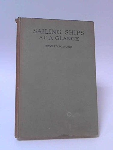 Sailing Ships at a Glance: A Pictorial Record of the Evolution of the Sailing Ship . with introduction by L.G. Carr Laughton.