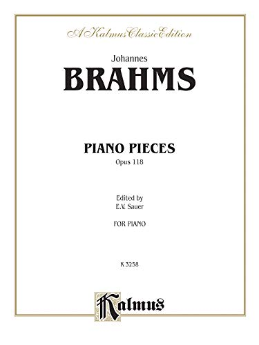 Piano Pieces, Op. 118 (Kalmus Edition) ()