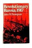 Revolutionary Russia, 1917, John M. Thompson, 068417278X