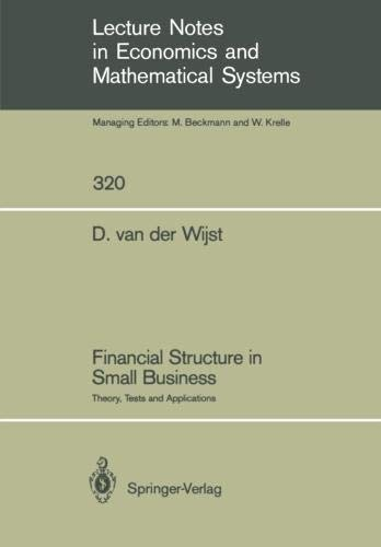Financial Structure in Small Business: Theory, Tests and Applications (Lecture Notes in Economics and Mathematical Systems) (Theories Of Capital Structure In Financial Management)