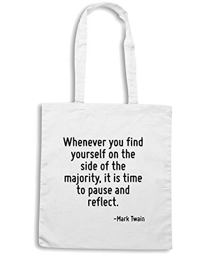 Borsa Shopper Bianca CIT0251 WHENEVER YOU FIND YOURSELF ON THE SIDE OF THE MAJORITY IT IS TIME TO PAUSE AND REFLECT