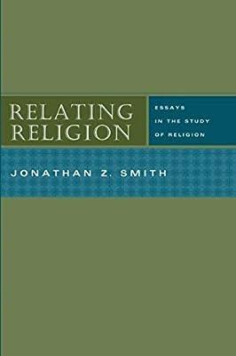 Relating Religion: Essays in the Study of Religion