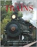 Steam Trains: Steam Locomotives of North America