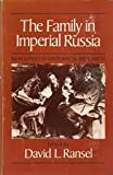 img - for The Family in Imperial Russia book / textbook / text book