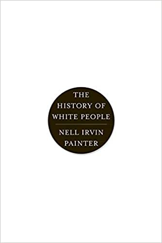 The History Of White People Amazon De Nell Irvin Painter