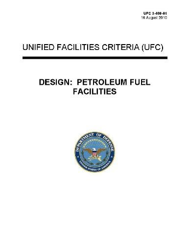 UFC 3-460-01 DESIGN: PETROLEUM FUEL FACILITIES 16 August 2010 (Ufc 3 460 01 Petroleum Fuel Facilities)