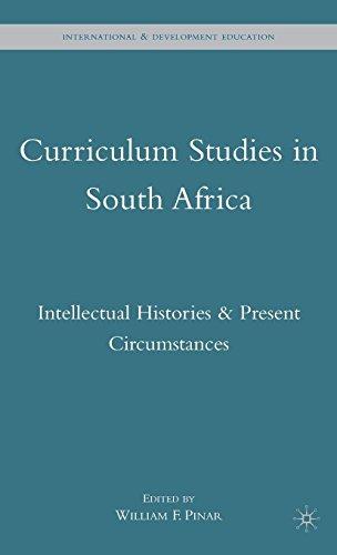 Curriculum Studies in South Africa: Intellectual Histories & Present Circumstances (International & Development Education)