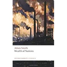 An Inquiry into the Nature and Causes of the Wealth of Nations Publisher: Oxford University Press, USA; Selected Ed. / edition