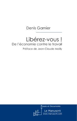 Libérez-vous! (MT.ACTU.SOCIETE) (French Edition)