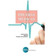 PRUEBAS MÉDICAS. Volumen 2: Endoscopia. Biopsia. Pruebas funcionales (Spanish Edition)