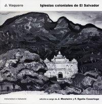Iglesias coloniales de El Salvador Tapa blanda – 23 mar 2018 J. Mosteiro 8484489485 Architektur Arquitectura.