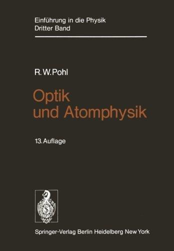 (Optik und Atomphysik: Band 3: Optik und Atomphysik (German)