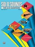 Solo Sounds for Alto Saxophone - Volume I (Levels 1-3), Solo Book