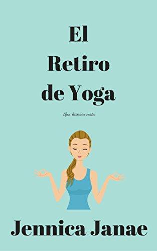 Amazon.com: El Retiro de Yoga: Una historia corta (Spanish ...