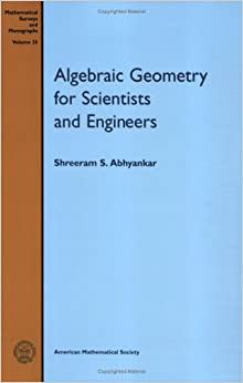 Algebraic Geometry for Scientists and Engineers (Mathematical Surveys and Monographs)
