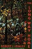 The Long Way Home, Robert J. Conley, 0385426216