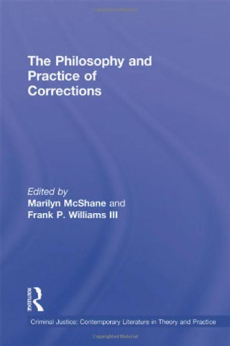The Philosophy And Practice Of Corrections (Criminal Justice: Contemporary Literature In Theory And Practice)