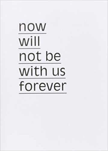Now Will Not be with Us Forever by Maurice van Es (2015-03-31)