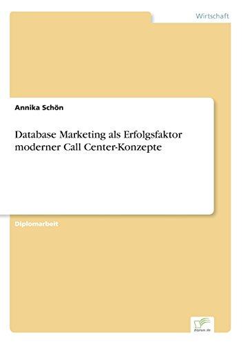 Database Marketing als Erfolgsfaktor moderner Call Center-Konzepte (German Edition)