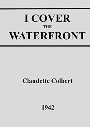 Amazon Com I Cover The Waterfront Claudette Colbert Movies Tv