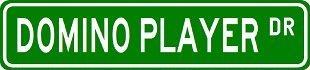 Dominoes Player - DOMINO PLAYER Street Sign ~ Custom Sticker Decal Wall Window Door Art Vinyl Street Signs - 8.25